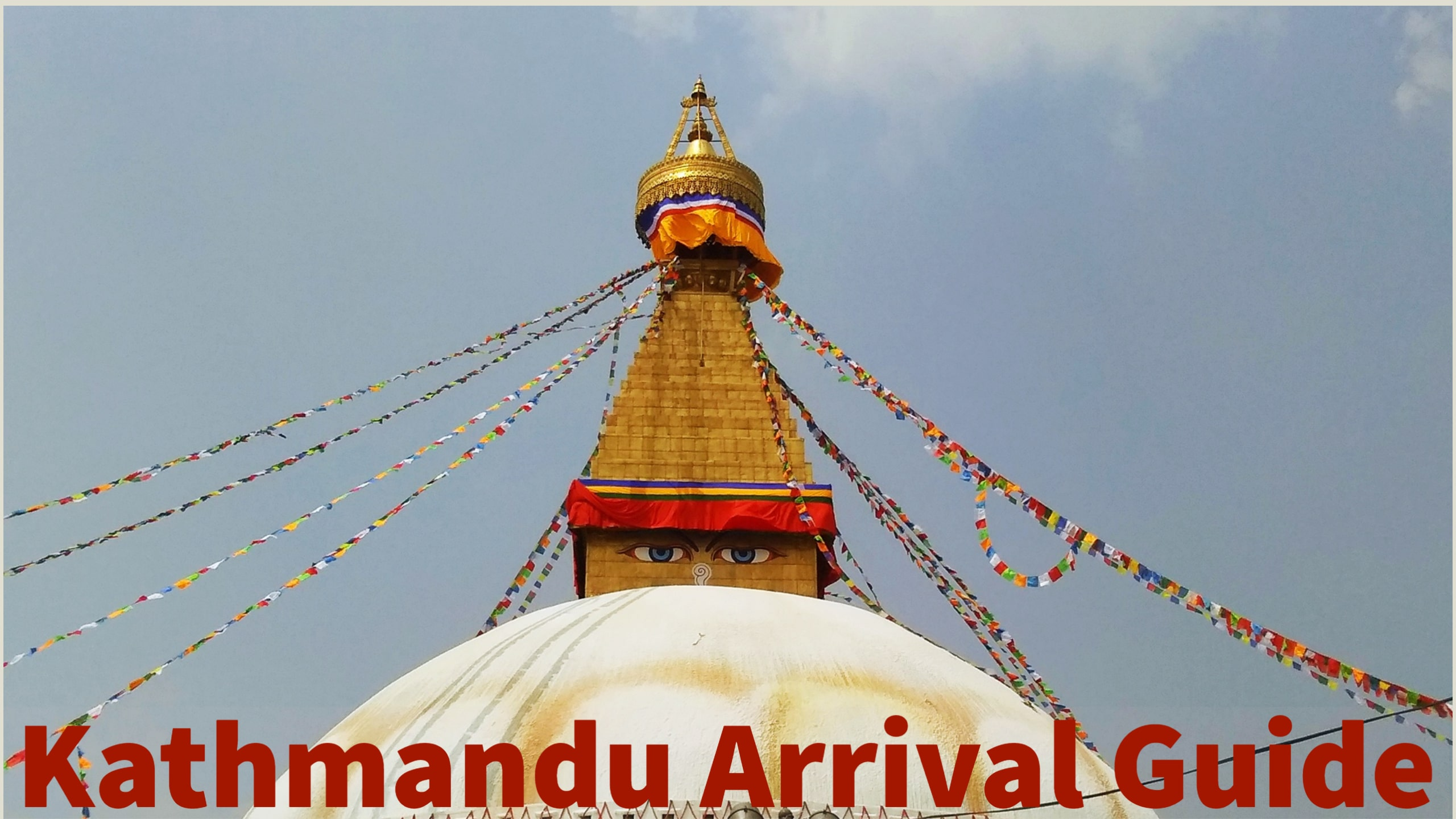 Kathmandu Arrival Guide: From Airport To The Sites